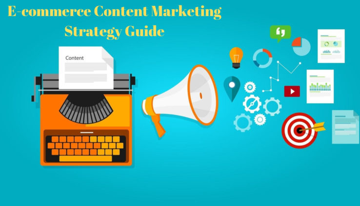 E-commerce Content Marketing Strategy Guide